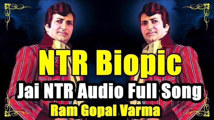 NT Rama Rao Jai NTR song by Ram Gopal Varma | Jai NTR Audio Full Song