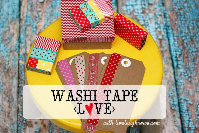 Washi Tape Crafts | Oh how I love thee! - live. laugh. rowe
