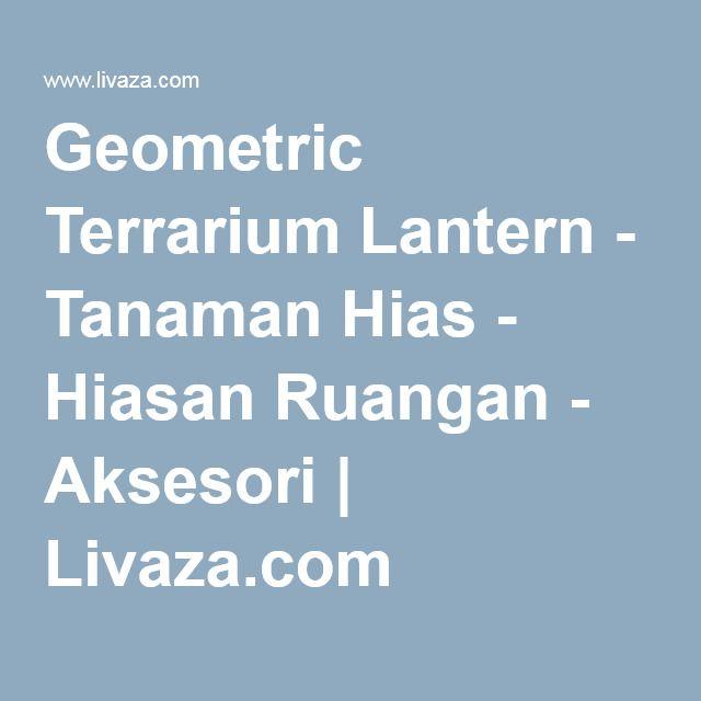 Geometric Terrarium Lantern - Tanaman Hias - Hiasan Ruangan - Aksesori | Livaza.com