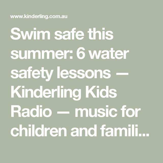 Swim safe this summer: 6 water safety lessons — Kinderling Kids Radio — music for children and families