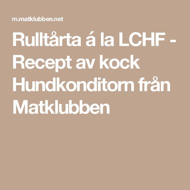 Rulltårta á la LCHF - Recept av kock Hundkonditorn från Matklubben