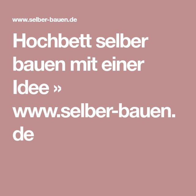 Hochbett Selber Bauen Mit Einer Idee » Www.selber Bauen.de