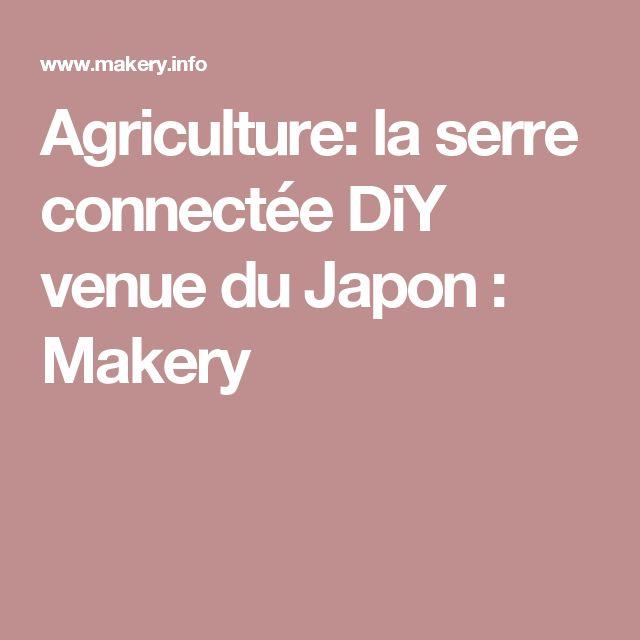 Agriculture: la serre connectée DiY venue du Japon : Makery