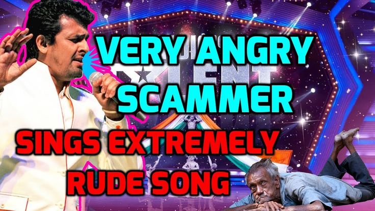 Very Angry Scammer! Sings Extremely Rude Song.