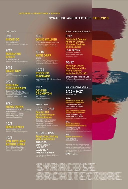 Get Lectured: Syracuse University Fall '13 | Poster for Fall '13 lecture events at Syracuse University School of Architecture. Design by Alexa Mulvihill | Archinect