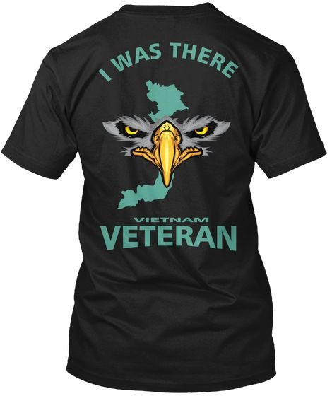 Vietnam Veteran, I Was There Black Kaos Back