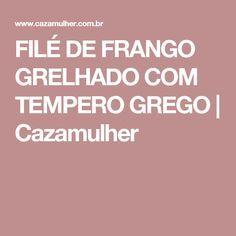 FILÉ DE FRANGO GRELHADO COM TEMPERO GREGO | Cazamulher