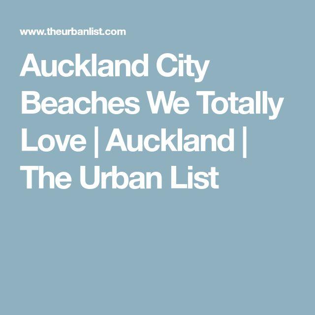 Auckland City Beaches We Totally Love | Auckland | The Urban List