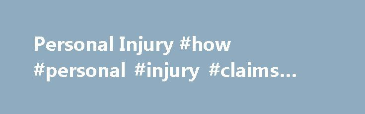 Personal Injury #how #personal #injury #claims #work http://earnings.nef2.com/personal-injury-how-personal-injury-claims-work/  Personal Injury What is a Personal Injury? Thompsons Solicitors has more experience of winning personal injury claims than any other UK law firm. Since our foundation, our solicitors have successfully represented tens of thousands of clients who have suffered an injury as a result of a road traffic accident. medical negligence. industrial disease. accidents at work…