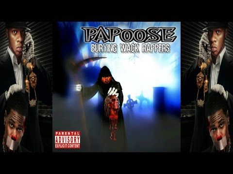 Papoose - Burying Wack Rappers Mixtape (2016) Disc 1 - YouTube