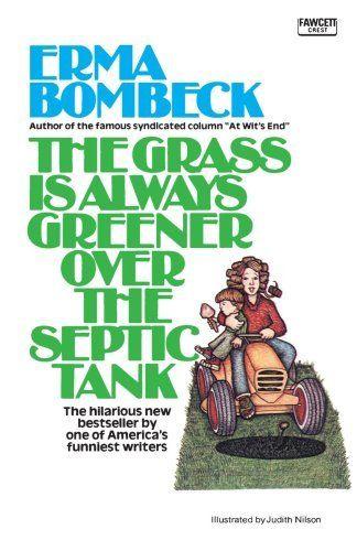 Erma BombeckWorth Reading, Book Shelf, Book Book, Book Worth, Grass, Septic Tanks, Greener, Favorite Book, Ermas Bombeck