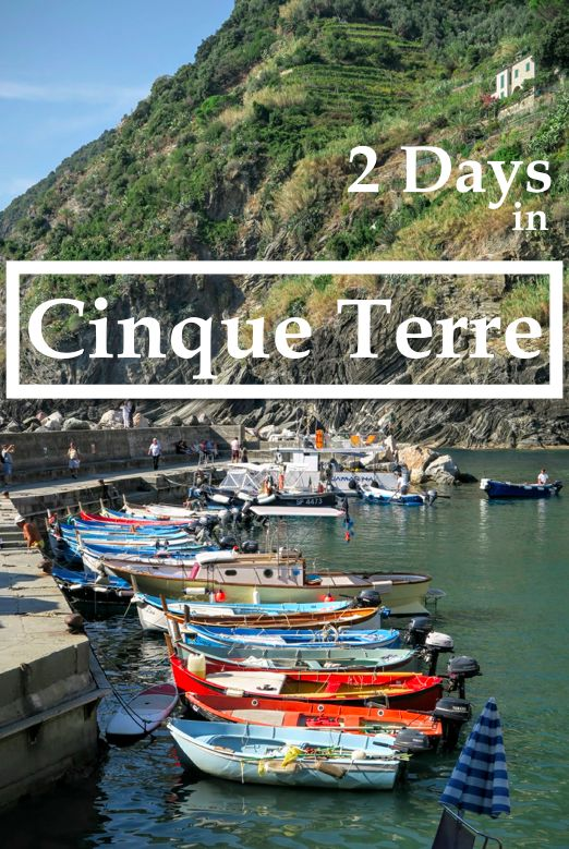 How to spend 2 days in Cinque Terre. Be prepared: sunscreen, good footwear and camera is a must!