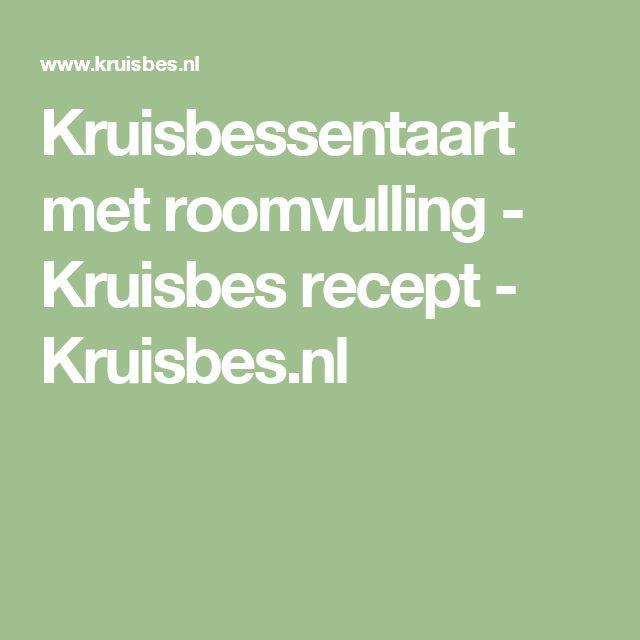 Kruisbessentaart met roomvulling - Kruisbes recept - Kruisbes.nl