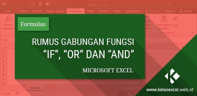 Rumus excel gabungan fungsi IF-OR , Rumus IF-AND dan rumus IF-AND-OR atau gabungan IF-OR-AND pada microsoft excel