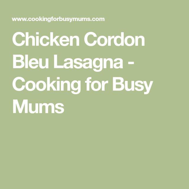 Chicken Cordon Bleu Lasagna - Cooking for Busy Mums