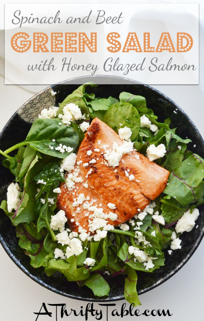 Spinach and Beet green salad with honey glazed salmon - A Thrifty Table