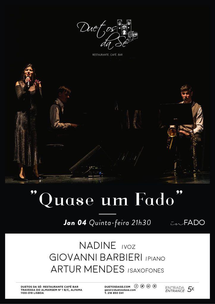 """Duetos da Sé, #Alfama, #Lisboa 4 de Janeiro de 2018 - 21:30 to 22:30 - QUINTA-FEIRA 4 DE JANEIRO 2018 – 21H30 - #CONCERTO """"IN #FADO"""" -""""Quase um Fado"""" Nadine (voz), Artur Mendes (Saxofone) &Giovanni Barbieri (piano) - Uma viagem por Portugal, pelas suas raízes e tradições musicais tendo como único destino o Fado. """"Quase um Fado"""" nasceu a 2 de Novembro de 2014, em Alfama (Lisboa). É um projeto de autoria de Nadine e é composto por voz, piano e saxofone que através do Fado..."""