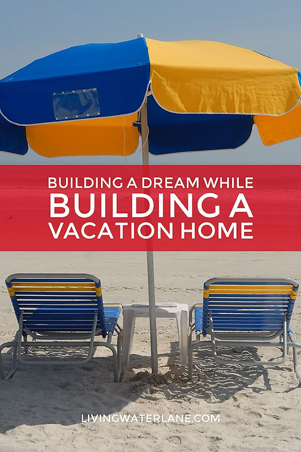 Building a Vacation Rental Home for your Vacation Rental Business