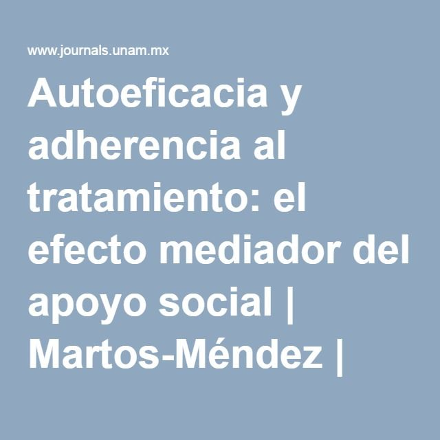 Autoeficacia y adherencia al tratamiento: el efecto mediador del apoyo social | Martos-Méndez | Journal of Behavior, Health & Social Issues