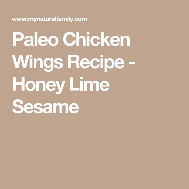 Paleo Chicken Wings Recipe - Honey Lime Sesame