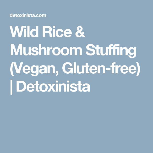 Wild Rice & Mushroom Stuffing (Vegan, Gluten-free)   Detoxinista
