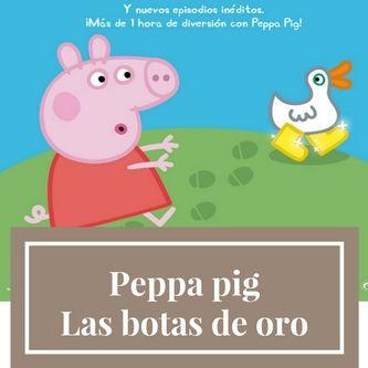 Peppa Pig. Las botas de oro. La película #peppapig #cineparaniños @evarubiano