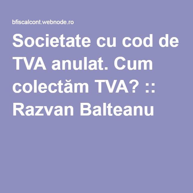 Societate cu cod de TVA anulat. Cum colectăm TVA? :: Razvan Balteanu