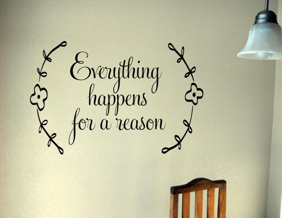 Everything happens for a reason Vinyl Lettering Wall Words Decal by OZAVinylGraphics