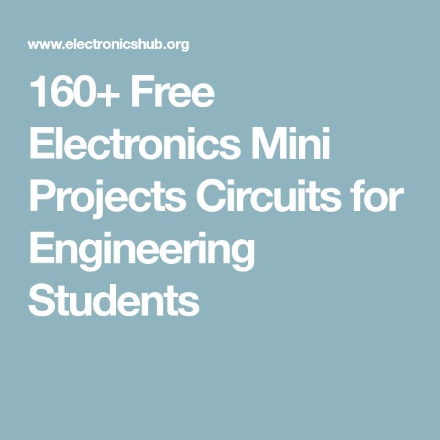 160+ Free Electronics Mini Projects Circuits for Engineering Students