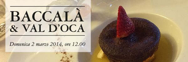 Baccalà & Val D'Oca