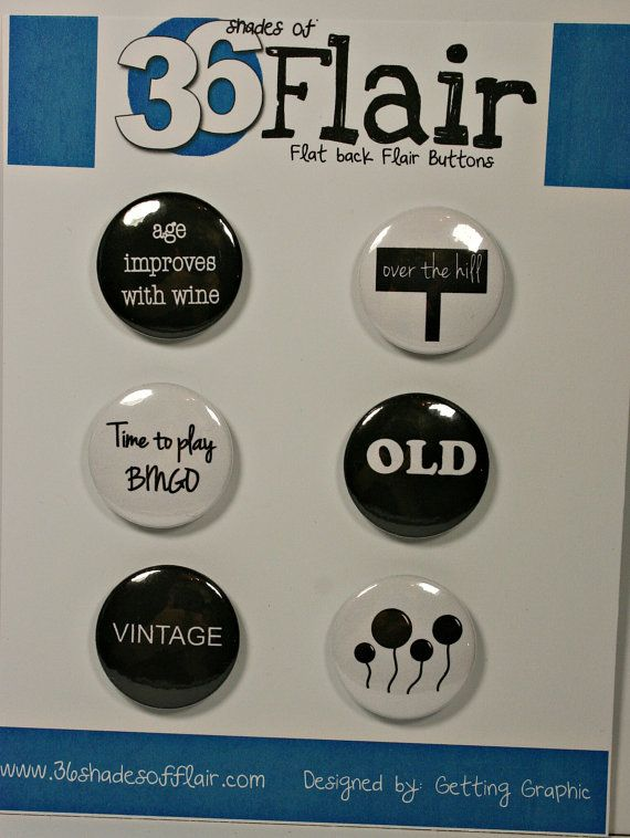 Humour Birthday Round Flat backed Flair Buttons by 36ShadesofFlair, $4.75