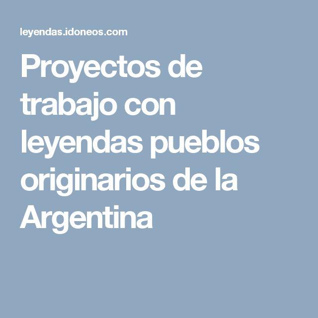 Proyectos de trabajo con leyendas pueblos originarios de la Argentina