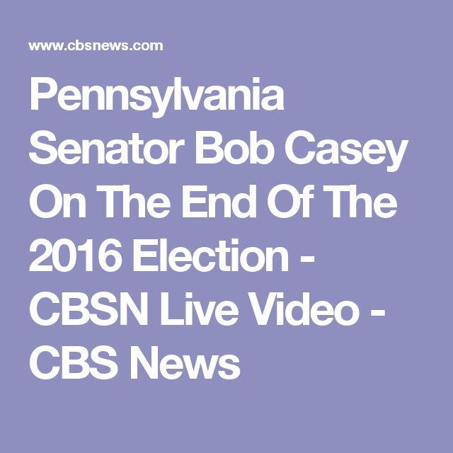 Pennsylvania Senator Bob Casey On The End Of The 2016 Election - CBSN Live Video - CBS News