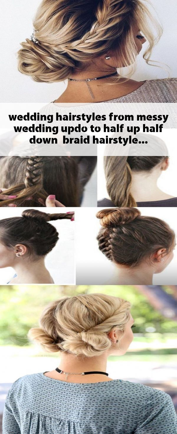 Wedding Hairstyles From Messy Wedding Updo To Half Up Half Down