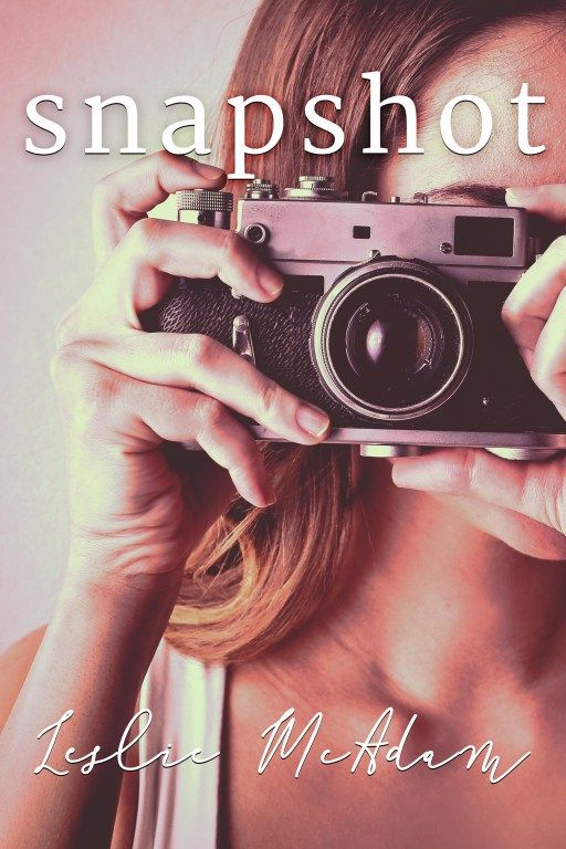 Snapshot by Leslie McAdam on Wattpad | Cover Design by www.rendercompose.com