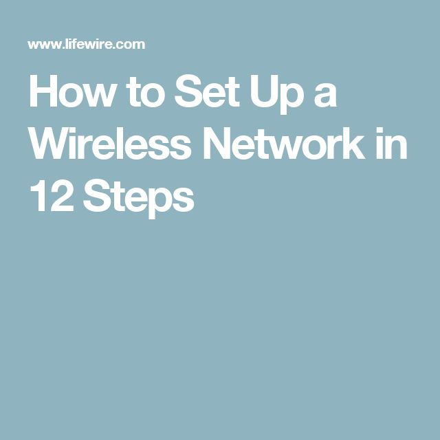How to Set Up a Wireless Network in 12 Steps