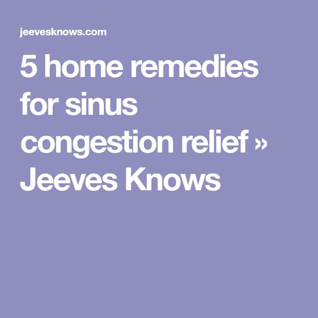 5 home remedies for sinus congestion relief » Jeeves Knows