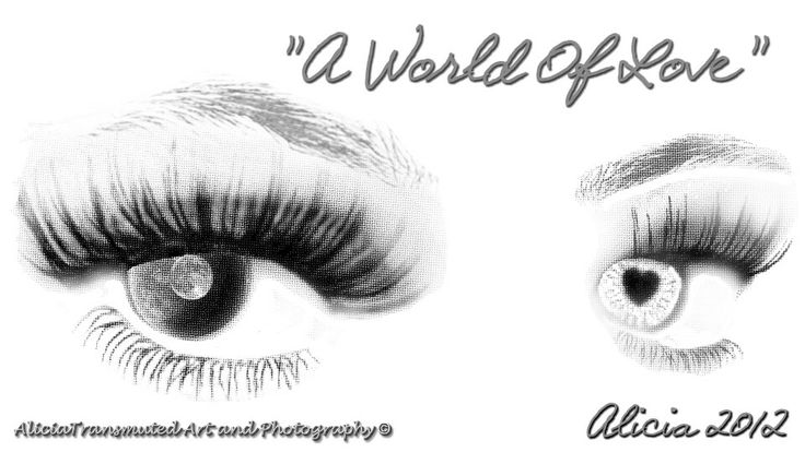 A World Of Love ☆ Art: AliciaTransmuted Art and Photography