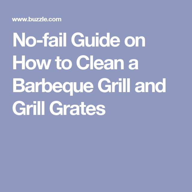 No-fail Guide on How to Clean a Barbeque Grill and Grill Grates