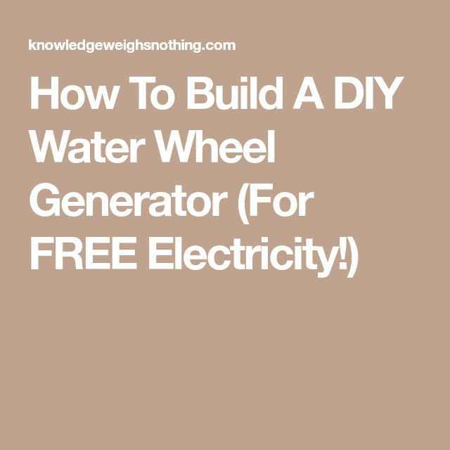 How To Build A DIY Water Wheel Generator (For FREE Electricity!)