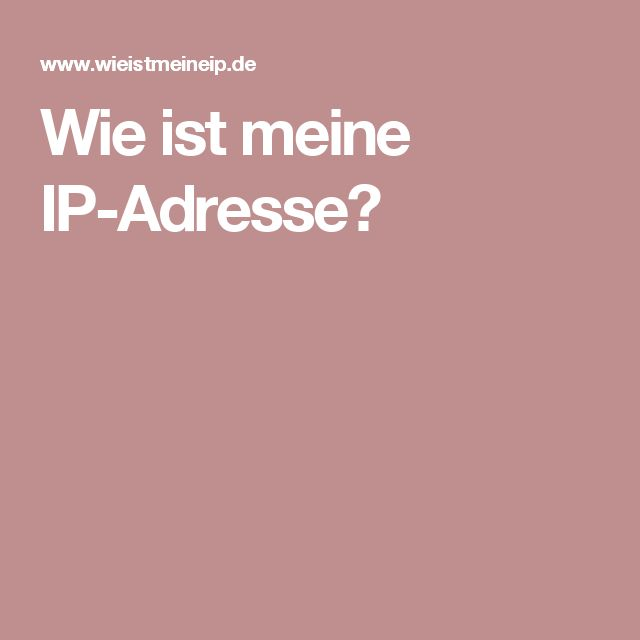 Wie ist meine IP-Adresse?