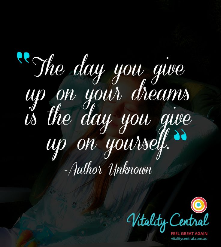 Don't give up on your dreams #health #happiness #success #motivation #wellbeing #wellness #vitality #inspiration