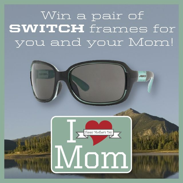 Mother's Day Contest!  Visit our Facebook page to enter to win a pair of Switch frames for you and your Mom! #goadventuremom https://www.facebook.com/switch.eyewear?ref=hl
