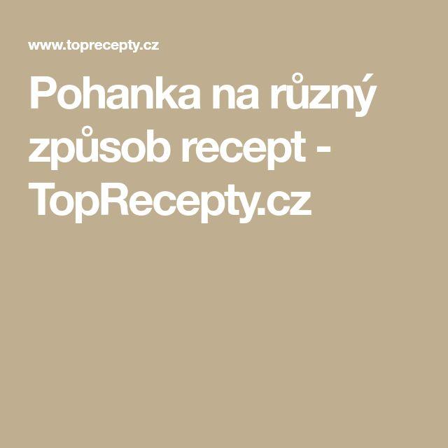 Pohanka na různý způsob recept - TopRecepty.cz