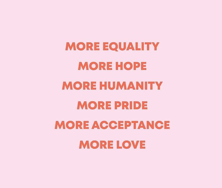 More Equality More Hope More Humanity More Pride More Acceptance More Love Tapestry By Avalonandaiden Words Equality Quotes