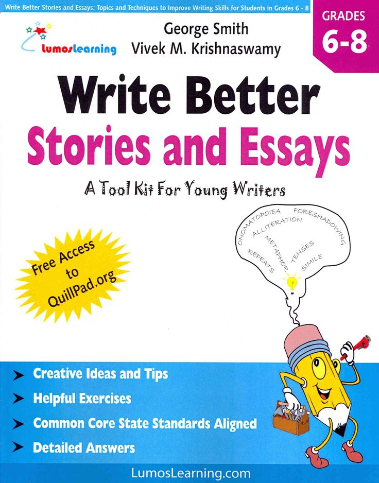 Write Better Stories and Essays: Topics and Techniques to Improve Writing Skills for Students in Grades 6-8