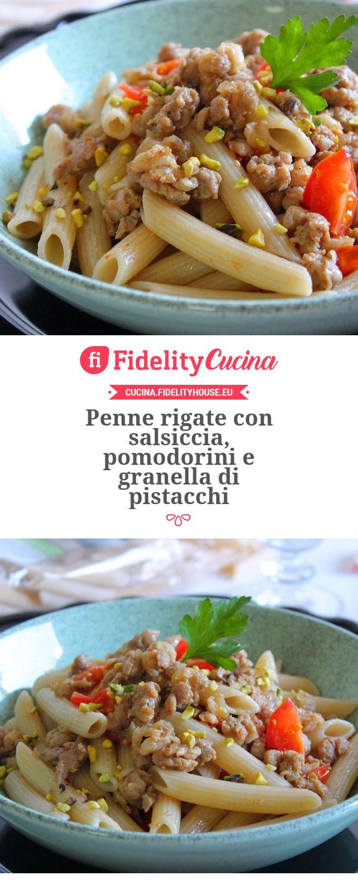 Penne rigate con salsiccia, pomodorini e granella di pistacchi