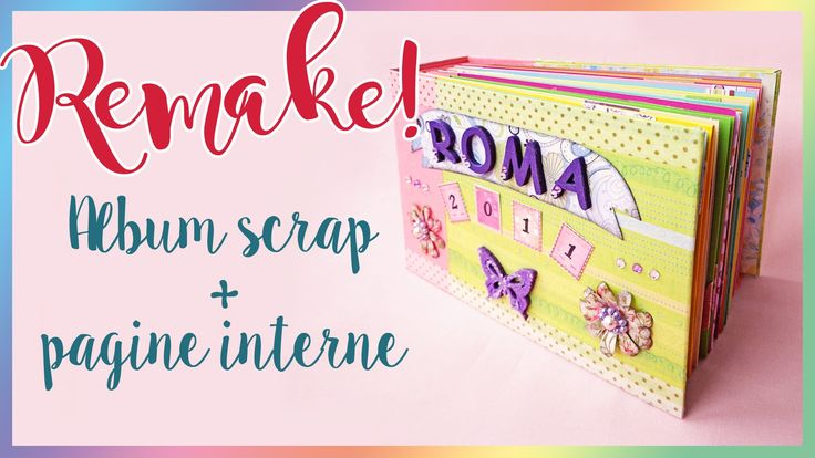 REMAKE: Album scrap + pagine interne Roma ITA