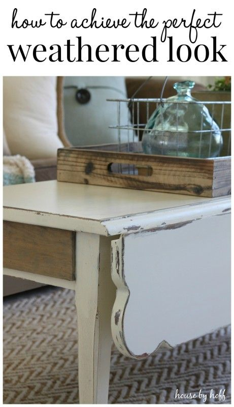 How To Achieve The Perfect Weathered Look. Furniture RefinishingPainting ...