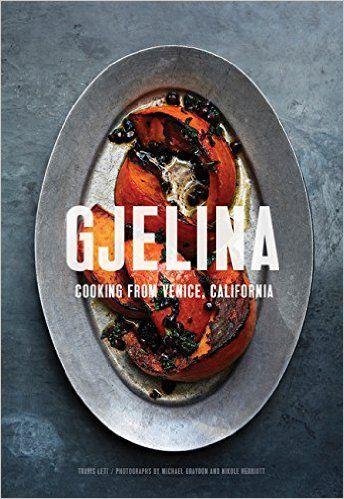 Gjelina Cooks: California Cooking from Venice Beach: Amazon.co.uk: Travis Lett: 9781452128092: Books